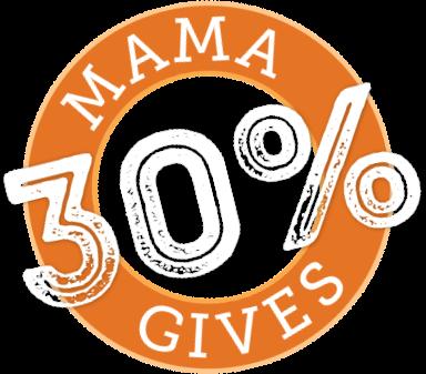 Mama gives 30%